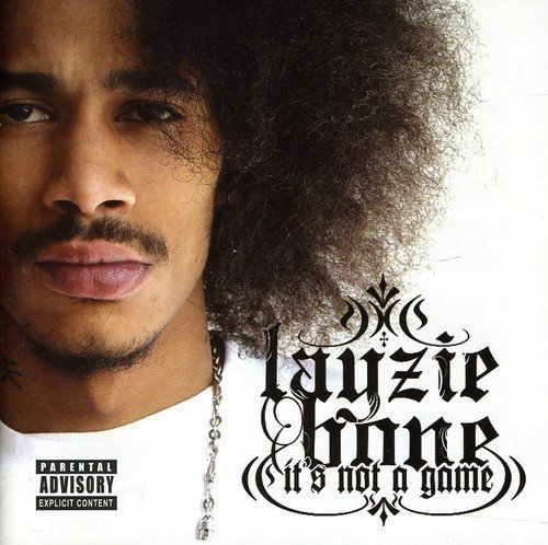 Layzie Bone It's Not A Game Explicit Version