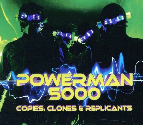 Powerman 5000 Copies Clones & Replicants