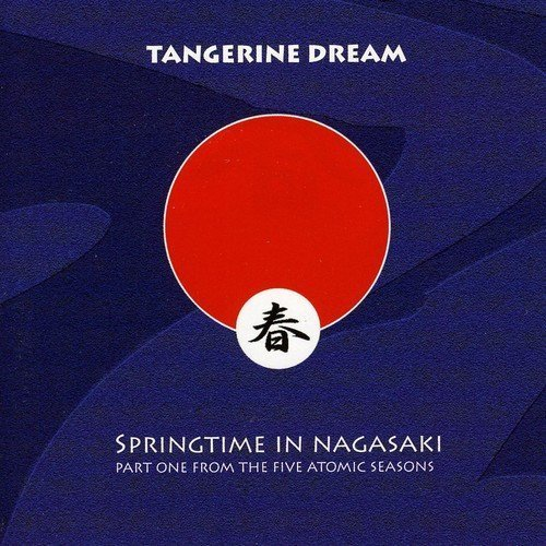 Tangerine Dream Springtime In Nagasaki