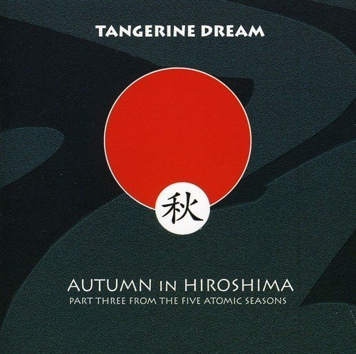Tangerine Dream Autumn In Hiroshima