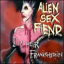 Alien Sex Fiend I'm Her Frankenstein Collectio