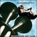 Zero Gravity Space Does Not Care