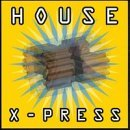 House Xpress Compilation Of European House Fag Ends Rhythm Control Foot Patrol Cookie Crashers