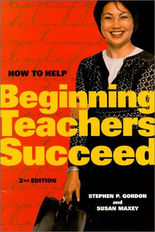 Stephen P. Gordon How To Help Beginning Teachers Succeed 0002 Edition;