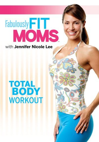 Fabulously Fit Mom Total Body Workout
