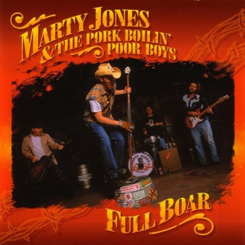 Marty Jones & The Pork Boilin' Poor Boys Full Boar