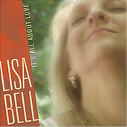 Bell Lisa It's All About Love
