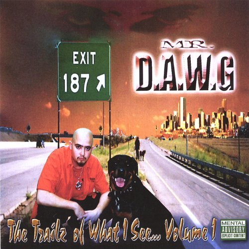 Mr. D.A.W.G. Trailz Of What I See