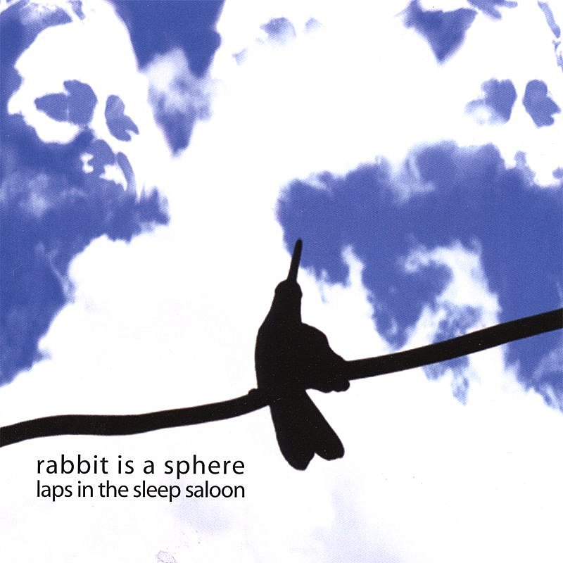 Rabbit Is A Sphere Laps In The Sleep Saloon