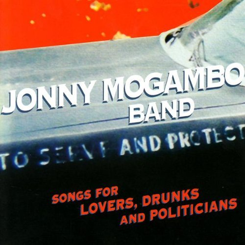 Jonny Mogambo Songs For Lovers Drunks & Poli
