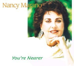 Marano Nancy You're Nearer