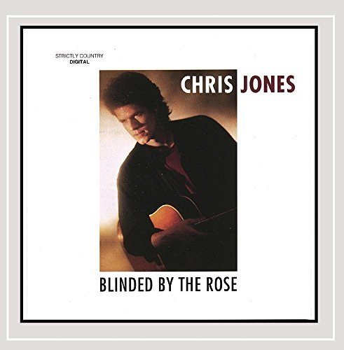Chris Jones Blinded By The Rose