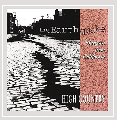 High Country Earthquake Bluegrass From Cali