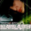 Psycho Bitch Beat Blaster