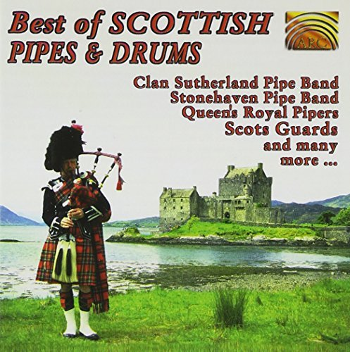 Best Of Scottish Pipes & Drums Best Of Scottish Pipes & Drums Queen's Royal Pipe Band