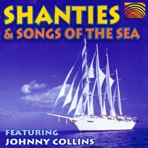 Johnny Collins Shanties & Songs Of The Sea