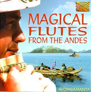 Ayopayamanta Magical Flutes From The Andes