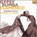 Spanish Gypsy El Chachi Gypsy Rumba Flamenco (spain)