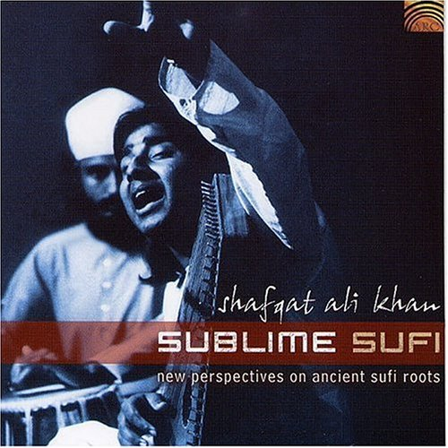 Ali Shafqat Khan Sublime Sufi