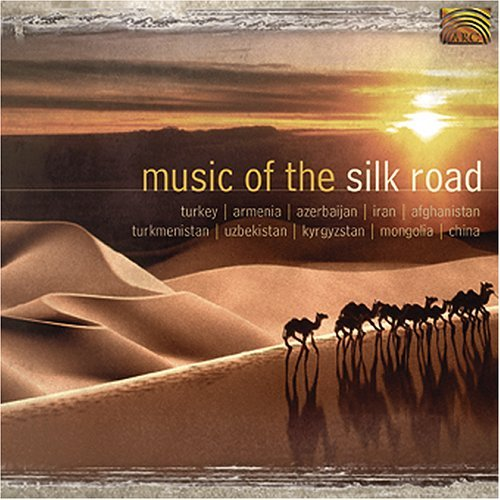 Music Of The Silk Road Music Of The Silk Road