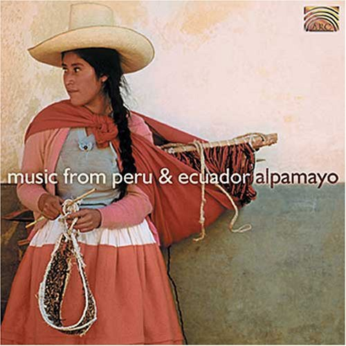 Alpamayo Music From Peru & Ecuador