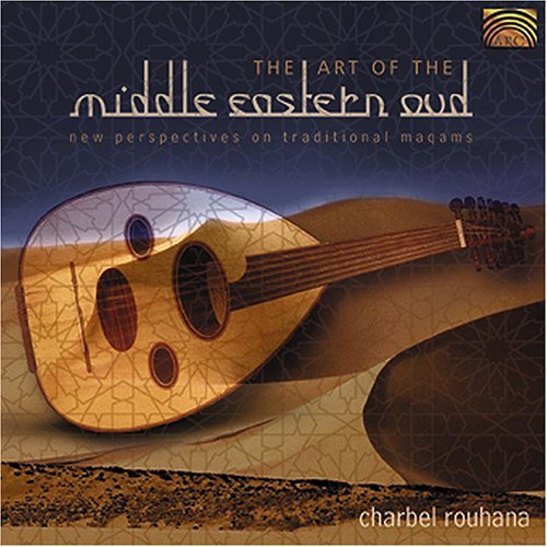 Charbel Rouhana Art Of The Middle Eastern Oud