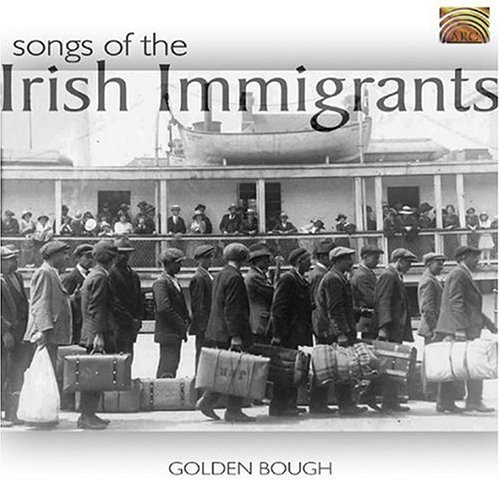 Golden Bough Songs Of The Irish Immigrants