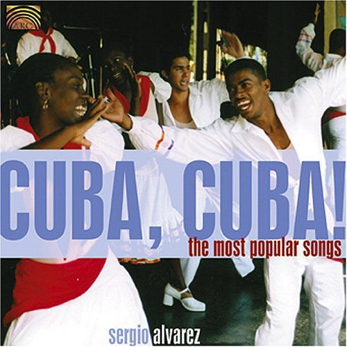 Sergio Alvarez Cuba Cuba! Most Popular Songs