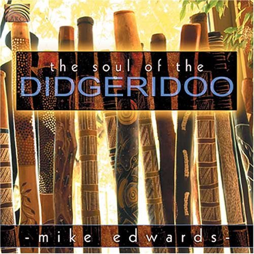 Mike Edwards Soul Of The Didgeridoo