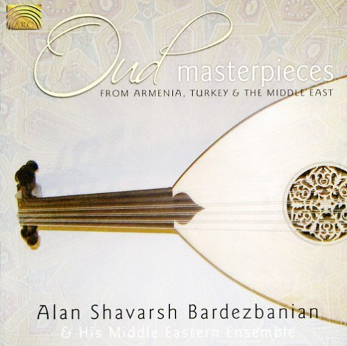 Alan Shavarsh Bardezbanian Oud Masterpieces From Armenia