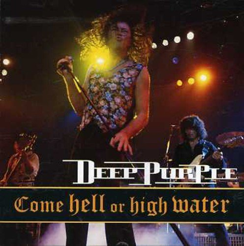 Deep Purple Come Hell Or High Water Import Gbr