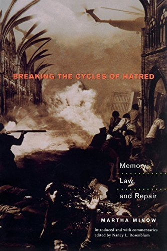 Martha Minow Breaking The Cycles Of Hatred Memory Law And Repair