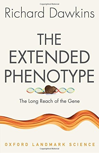 Richard Dawkins The Extended Phenotype The Long Reach Of The Gene