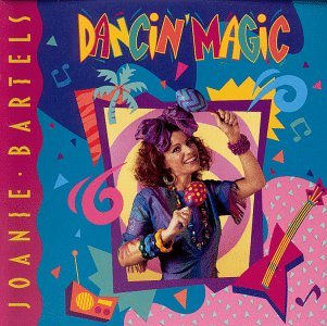 Joanie Bartels Dancin' Magic Incl. Full Color Lyric Book