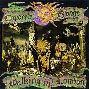 Concrete Blonde Walking In London
