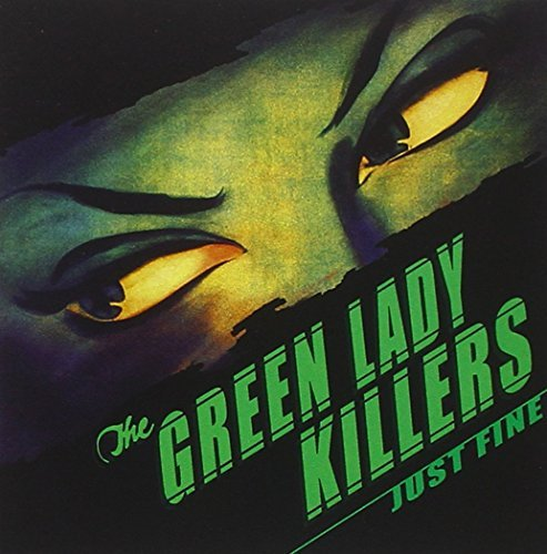 Green Lady Killers Just Fine