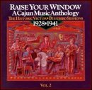 Raise Your Window Vol. 2 Cajun Music Anthology Soileau Lafleur Abshire Falcon Raise Your Window