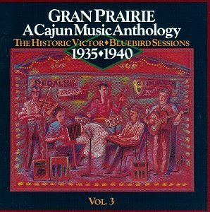Cajun Music Anthology Vol. 3 Gran Prairie Hackberry Rambers Abshire Cajun Music Anthology