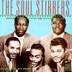 Soul Stirrers Heaven Is My Home