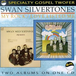Swan Silvertones My Rock Love Lifted Me