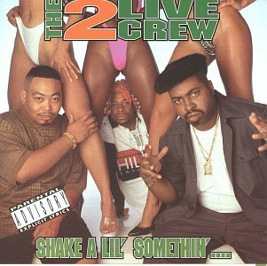 2 Live Crew Shake A Lil' Somethin' Explicit Version