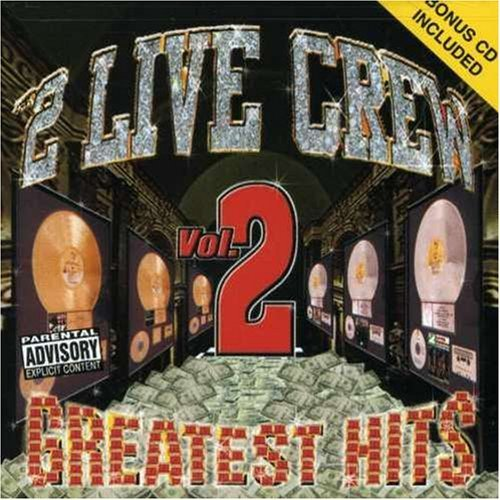 2 Live Crew Vol. 2 Greatest Hits Explicit Version