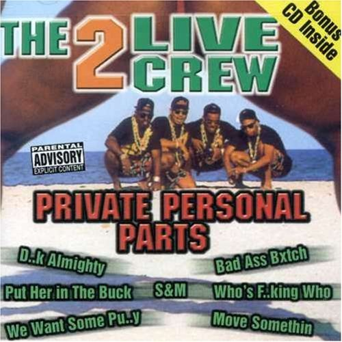 2 Live Crew Private Personal Parts Explicit Version
