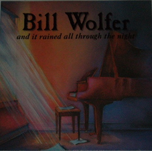 Bill Wolfer And It Rained All Through The Night