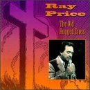 Ray Price Old Rugged Cross