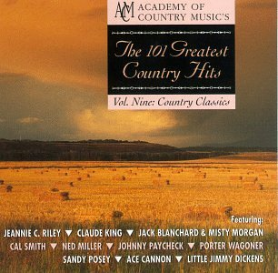 101 Greatest Country Hits Vol. 9 Country Classics Riley King Blanchard Morgan 101 Greatest Country Hits