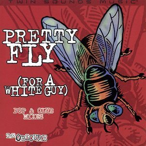 Obscure Pretty Fly (for A White Guy)