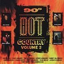 90's Hot Country Vol. 2 90's Hot Country Walker Raye Morgan Gill Keith 90's Hot Country