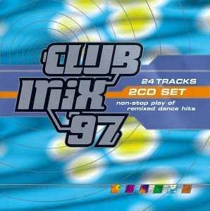 Club Mix '97 Club Mix '97 Quad City Dj's La Bouche 2 CD 2 Cass Set
