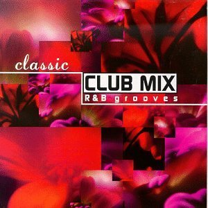 Classic Club Mix R&b Grooves Watley Club Nouveau Day Deja Classic Club Mix